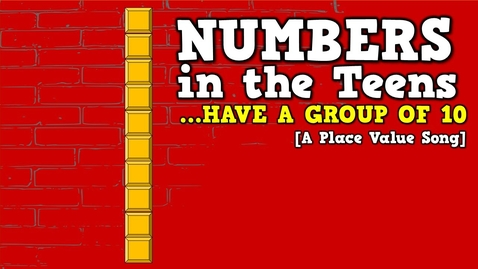 Thumbnail for entry Numbers in the Teens (Have a Group of 10)-     [a place value song for kids]