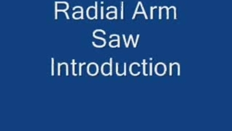 Thumbnail for entry Radial Arm Saw: Introduction