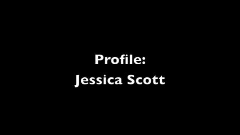 Thumbnail for entry Profile: Jessica Scott