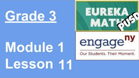 Thumbnail for entry EngageNY Grade 3 Module 1 Lesson 11 (updated version)