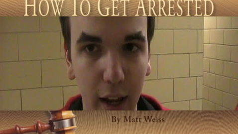 Thumbnail for entry How To Get Arrested
