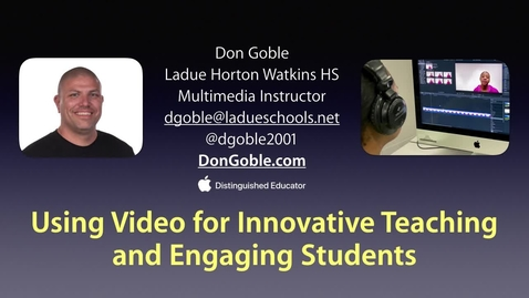 Thumbnail for entry Using Video for Innovative Teaching and Engaging Students by Don Goble