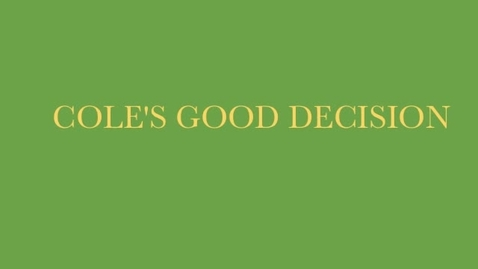 Thumbnail for entry a9.Cole's Good Decision.m4v