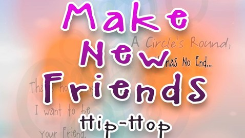 Thumbnail for entry Make New Friends