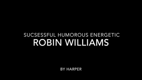 Thumbnail for entry successful energetic humorous Robin Williams by harper