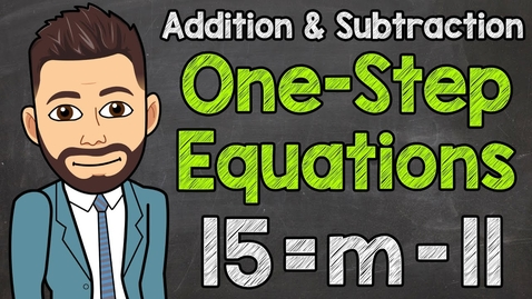 Thumbnail for entry One-Step Equations (Addition and Subtraction) | Math with Mr. J