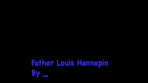 Thumbnail for entry Fr. Louis Hennipen