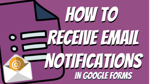 Thumbnail for entry Email Notifications in Google Forms