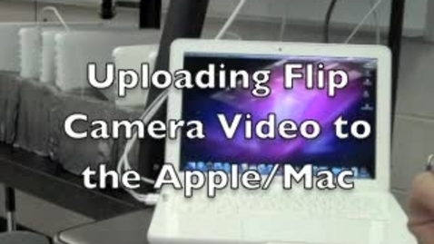 Thumbnail for entry Flip Camera Uploading to an Apple Macintosh computer