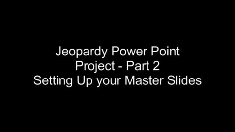Thumbnail for entry Jeopardy Power Point - Part 2