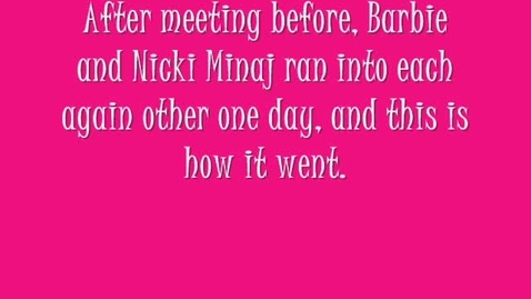 Thumbnail for entry Nicki Manaj and Barbie