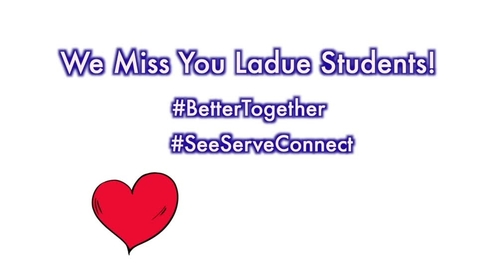 Thumbnail for entry We Miss You Ladue!