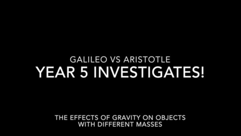 Thumbnail for entry Galileo vs Aristotle - science investigation into the effect of gravity on mass/weight