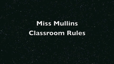 Thumbnail for entry Miss Mullins: Classroom Rules