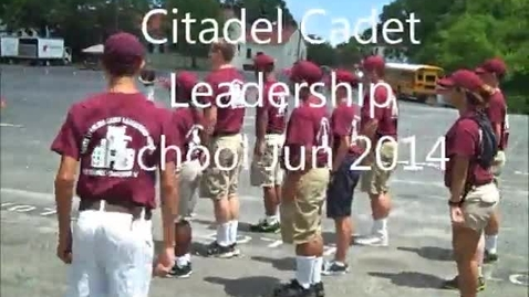 Thumbnail for entry Citadel Summer Cadet Leadership School Jun 2014