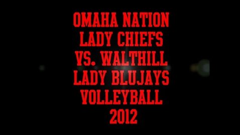 Thumbnail for entry Omaha Nation Lady Chiefs Volleyball vs. Walthill Lady Blujays