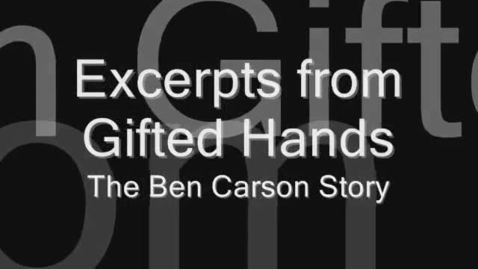 Thumbnail for entry Excerpts from Gifted Hands: The Ben Carson Story