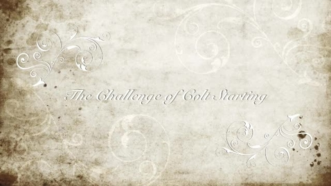 Thumbnail for entry The Challenge of Colt Starting