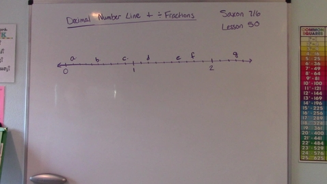 Thumbnail for entry Saxon 7/6 - Lesson 50 -  Decimal Number Line & Dividing Fractions