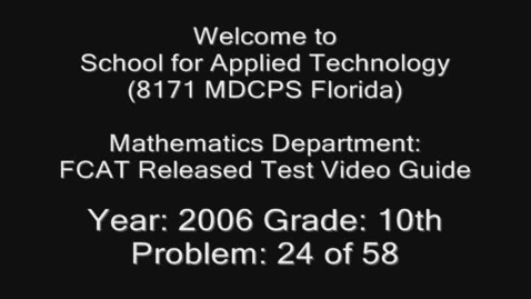 Thumbnail for entry Florida Math FCAT Released Test 2006 Grade 10 Problem 24 of 58 by Cheril Lacayo