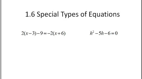 Thumbnail for entry CA 1.6 special types of equations