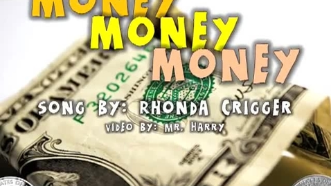Thumbnail for entry Money Money Money!     (kids song by Rhonda Crigger)