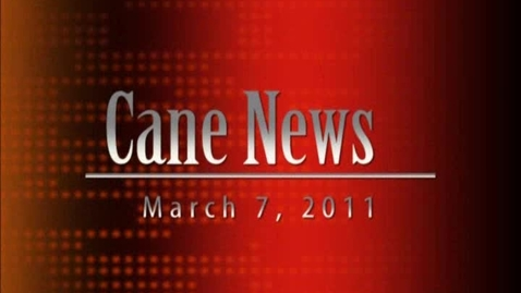 Thumbnail for entry CaneNews 3-7-11