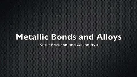 Thumbnail for entry Metallic Bonds and Alloys