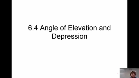 Thumbnail for entry 6.9 Angles of Elevation and Depression