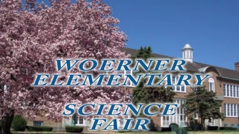 Thumbnail for entry Woerner Science Fair March 15-16, 2017