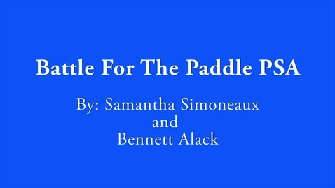 Thumbnail for entry Client Presentation: Battle for the Paddle Animated PSA