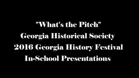 Thumbnail for entry 2016 Georgia History Festival In-School Presentations Recap