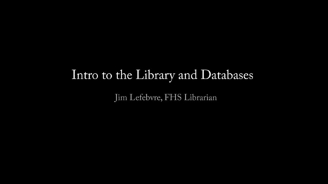 Thumbnail for entry Intro to FHS Library and Databases