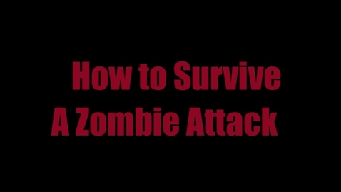 Thumbnail for entry How to Survive a Zombie Attack
