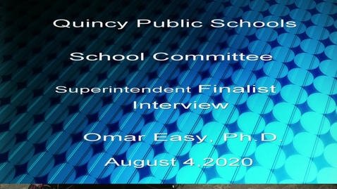 Thumbnail for entry QPS Superintendent Finalist  Interview OmarEasy, Ph.D.