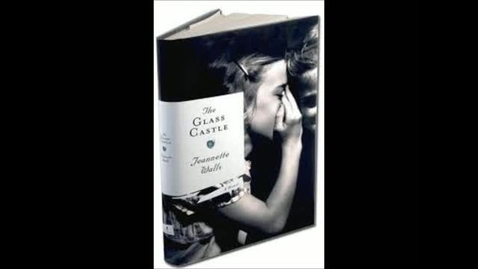 Thumbnail for entry Glass Castle by Jeannette Walls
