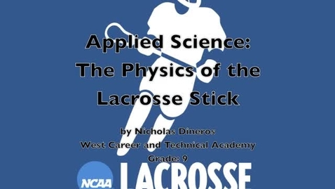 Thumbnail for entry Applied Science: Lacrosse