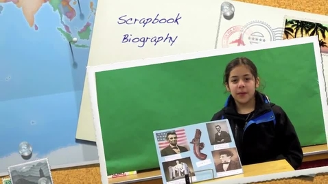 Thumbnail for entry Kailey's Scrapbook Biography Book Report