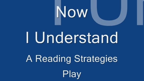 Thumbnail for entry Now I Understand:  A Reading Strategies Play