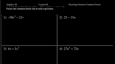 Thumbnail for entry Algebra 1B Lesson 04 #1-8  Factoring Greatest Common Factor