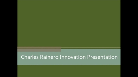 Thumbnail for entry Charles Rainero Innovation Presentation
