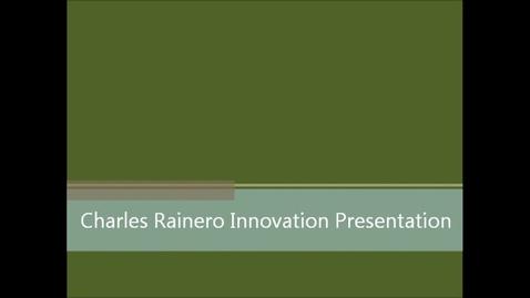 Thumbnail for entry Charles Rainero Innovation Presentation