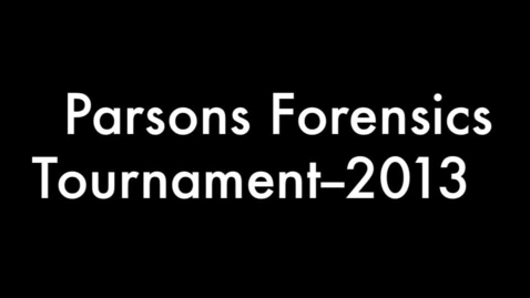 Thumbnail for entry Parsons Forensics Tournament 2013