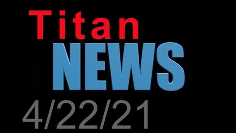 Thumbnail for entry TitanNEWS 4.22.21