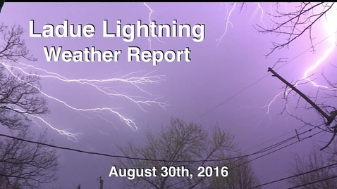 Thumbnail for entry Ladue Lightning Weather Report for August 30th, 2016