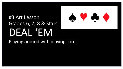 Thumbnail for entry Art Lesson #3. DEAL 'EM 6, 7, 8 & Stars