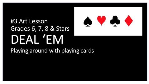 Thumbnail for entry Art Lesson #3. DEAL 'EM 6, 7, 8 & Stars
