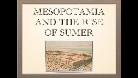 Thumbnail for entry Mesopotamia and the Rise of Sumer