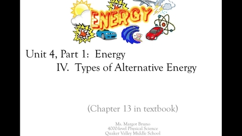 """Thumbnail for entry Unit 4, Part 1 Enegy:  Video 4 """"Review/Types of Alternative Energy"""""""