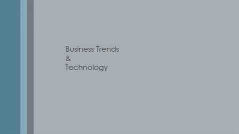 Thumbnail for entry Project 4: Business Trends & Technology